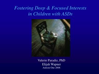 Fostering Deep & Focused Interests in Children with ASDs