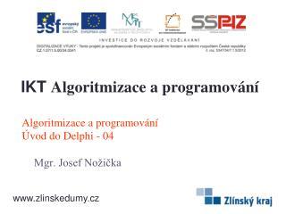 Algoritmizace a programování Úvod do Delphi - 04