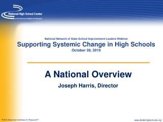 A National Overview Joseph Harris, Director