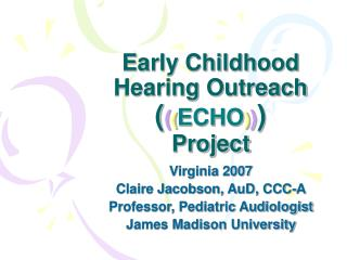 Early Childhood Hearing Outreach  ECHO Project
