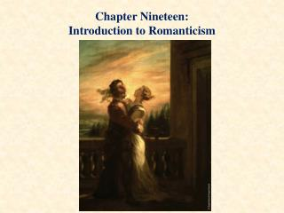 Chapter Nineteen: Introduction to Romanticism