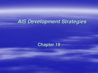 AIS Development Strategies