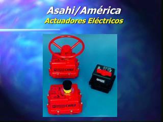 Asahi/América Actuadores Eléctricos