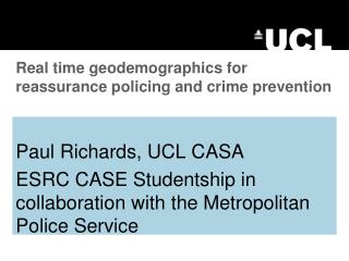 Real time  geodemographics  for reassurance policing and crime prevention