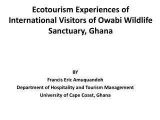 Ecotourism  Experiences of International Visitors of  Owabi  Wildlife Sanctuary, Ghana