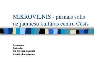 MIKROVILNIS - pirmais solis uz jaunie šu kultūras centru Cēsīs