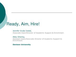 Ready, Aim, Hire!
