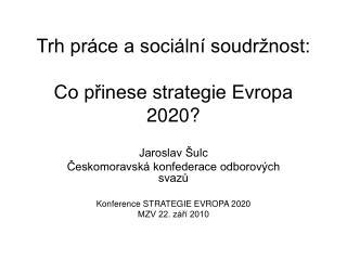 Trh práce a sociální soudržnost: Co přinese strategie Evropa 2020?