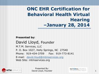 ONC EHR Certification for Behavioral Health Virtual Hearing  –January 28, 2014