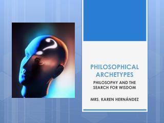 PHILOSOPHICAL ARCHETYPES