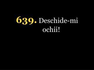 639. Deschide-mi ochii!