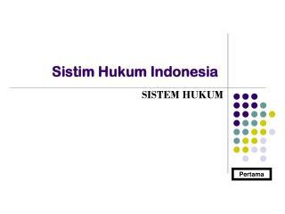 Sistim Hukum Indonesia
