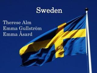 Therese Alm Emma Gullström Emma Åsard