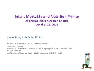 Infant Mortality and Nutrition Primer ASTPHND, MCH Nutrition Council October 16, 2012