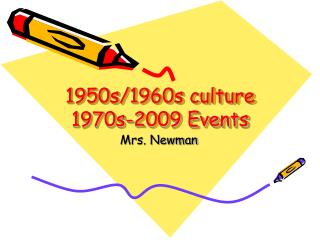 1950s/1960s culture 1970s-2009 Events