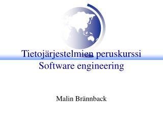 Tietoj�rjestelmien peruskurssi Software engineering