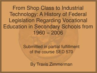 Submitted in partial fulfillment of the course SED 570 By Travis Zimmerman