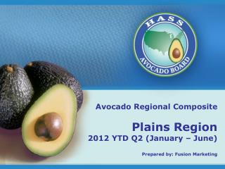 Avocado Regional Composite Plains Region 2012 YTD Q2 (January – June)