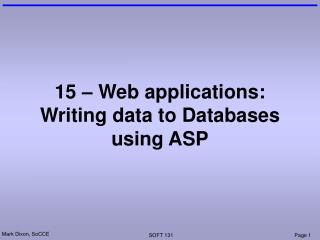 15 – Web applications: Writing data to Databases using ASP