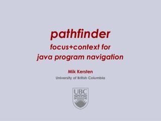 pathfinder focus+context for  java program navigation