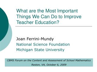 What are the Most Important Things We Can Do to Improve Teacher Education