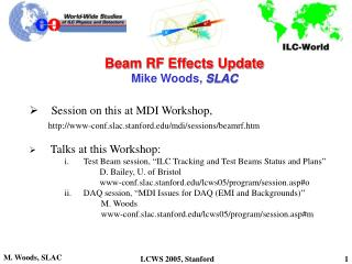 Beam RF Effects Update Mike Woods,  SLAC