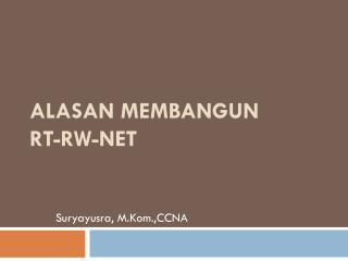 ALASAN MEMBANGUN RT-RW-Net