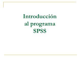 Introducción al programa SPSS