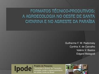 Formatos técnico-produtivos:  a  agroecologia  no Oeste de Santa Catarina e no Agreste da Paraíba
