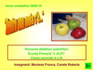 """Percorso didattico scientifico Scuola Primaria """"I. ALPI"""" Classi seconde A e B"""