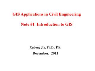 GIS Applications in Civil Engineering Note #1  Introduction to GIS