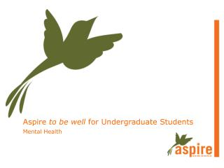 Aspire  to be well  for  Undergraduate Students