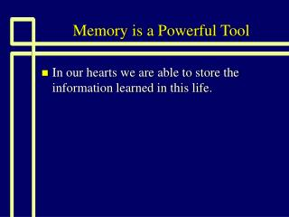 Memory is a Powerful Tool