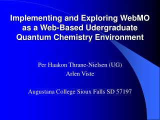 Implementing and Exploring WebMO as a Web-Based Udergraduate Quantum Chemistry Environment
