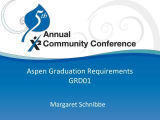 Aspen Graduation Requirements  GRD01