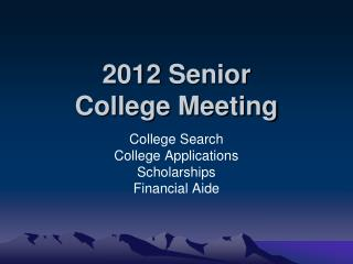 2012 Senior  College Meeting