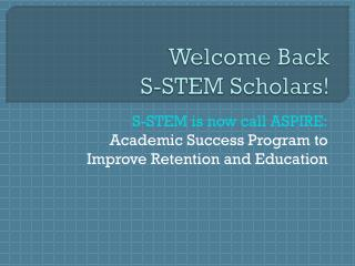 Welcome Back S-STEM Scholars!