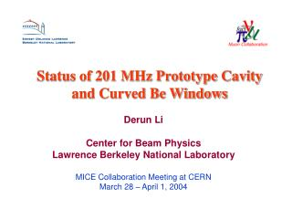 Status of 201 MHz Prototype Cavity  and Curved Be Windows