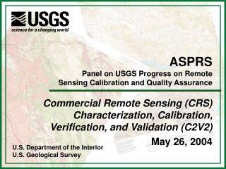 ASPRS Panel on USGS Progress on Remote  Sensing Calibration and Quality Assurance