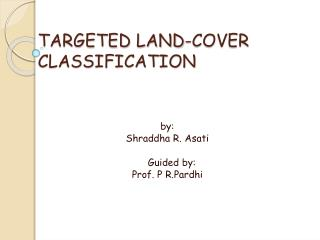 TARGETED LAND-COVER          CLASSIFICATION