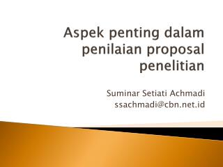 Aspek penting dalam penilaian  proposal  penelitian