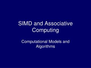 SIMD and Associative Computing
