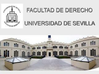 FACULTAD DE DERECHO  UNIVERSIDAD DE SEVILLA
