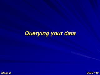 Querying your data