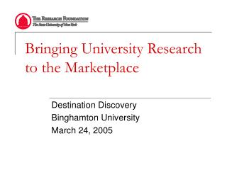 Bringing University Research to the Marketplace�