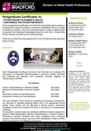 Postgraduate Certificates in:  PHYSIOTHERAPY IN WOMEN'S HEALTH  CONTINENCE FOR PHYSIOTHERAPISTS
