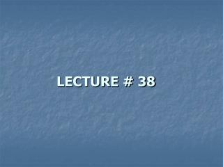 LECTURE # 38