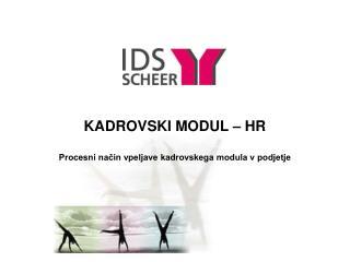 KADROVSKI MODUL – HR Procesni način vpeljave kadrovskega modula v podjetje