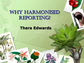 Why harmonised reporting?