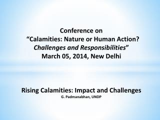 "Conference on   ""Calamities: Nature or Human Action?  Challenges and Responsibilities """